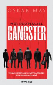 Mój przyjaciel gangster — Oskar May