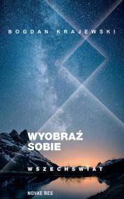 Wyobraź sobie wszechświat — Bogdan Krajewski