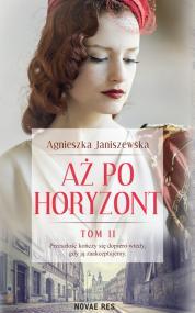 Aż po horyzont tom II — Agnieszka Janiszewska