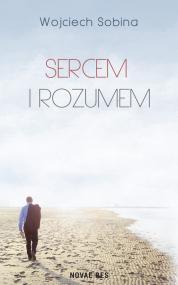 Sercem i rozumem — Wojciech Sobina
