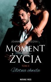 Moment życia tom II. Ulotna chwila — Joanna Zawadzka