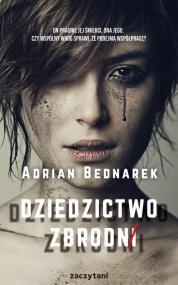 Dziedzictwo zbrodni — Adrian Bednarek