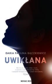Uwikłana — Daria Paulina Bączkiewicz