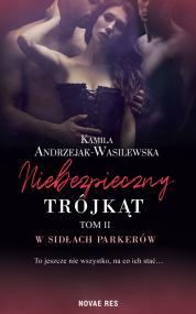 Niebezpieczny trójkąt tom II. W sidłach Parkerów — Kamila Andrzejak-Wasilewska