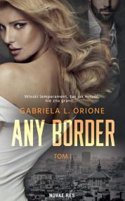 Any Border. Tom I — Gabriela L. Orione
