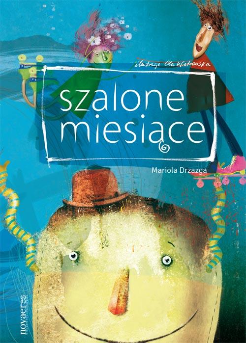 Zaczytanipl Szalone Miesiące Mariola Drzazga