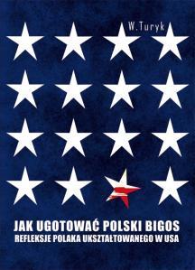 Jak ugotować polski bigos. Refleksje Polaka ukształtowanego w USA