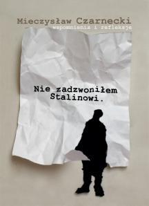 Nie zadzwoniłem Stalinowi