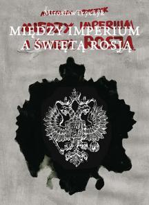 Między imperium a Świętą Rosją