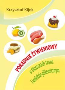 Poradnik żywieniowy o tłuszczach trans i indeksie glikemicznym