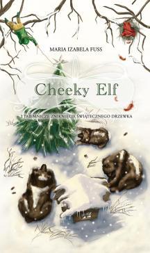 Cheeky Elf i tajemnicze zniknięcie świątecznego drzewka