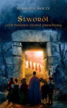 Stworól, czyli historia niemal prawdziwa