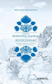 Między Beskidem Śląskim a Bieszczadami