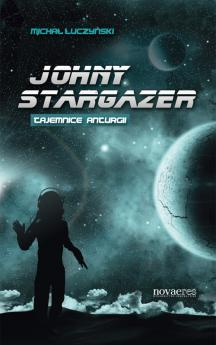 Johny Stargazer. Tajemnice Anturgii
