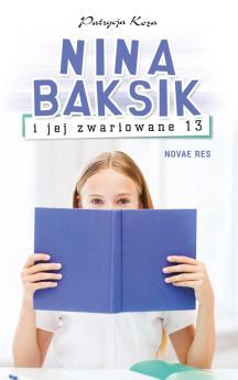 Nina Baksik i jej zwariowane 13