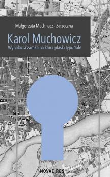 Karol Muchowicz. Wynalazca zamka na płaski klucz typu Yale