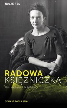 Radowa księżniczka. Historia Ireny Joliot-Curie.