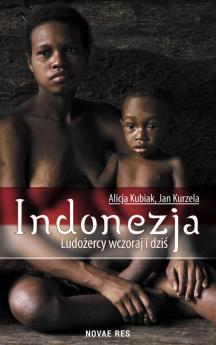 Indonezja. Ludożercy wczoraj i dziś