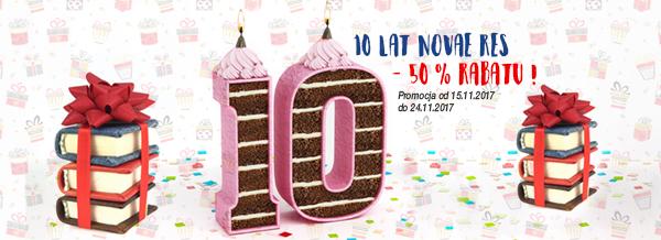 Z okazji 10-lecia Wydawnictwa Novae Res w dniach od 15.11.2017 do 24.11.2017 wszystkie książki dostępne z rabatem 50%